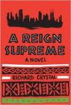 A Reign Supreme - Richard Crystal