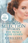The Selection Stories: The Prince & The Guard by Cass, Kiera (2014) Paperback - Kiera Cass