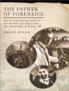 The Father of Forensics - Colin Evans