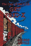 Get Fred-X: The Cats of the C.I.A. - George Arnold, Jason C. Eckhardt