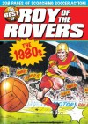 The Best of Roy of the Rovers: 1980's - David Sque Tom Tully, Tom Tully, Derek Birnage, David Sque, Joe Colquhoun
