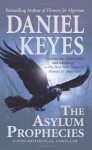 The Asylum Prophecies - Daniel Keyes