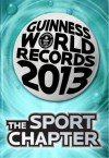 Guinness World Records 2013 - The Sport Chapter - Guinness World Records