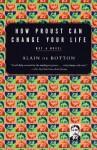 How Proust Can Change Your Life (Vintage International) - Alain de Botton