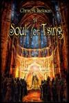 A Soul For Tsing - Chris A. Jackson