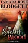 The Savage Blood - Tamara Rose Blodgett