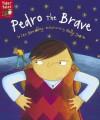 Pedro the Brave - Leo Broadley