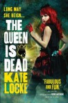 The Queen Is Dead (The Immortal Empire) - Kate Locke