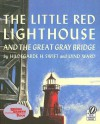 The Little Red Lighthouse and the Great Gray Bridge [With Paperback Book] - Hildegarde Hoyt Swift, Lynd Ward, Jerry Terheyden