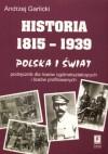 Historia 1815-1939. Polska i świat. Podręcznik dla liceów ogólnokształcących i liceów profilowanych - Andrzej Garlicki