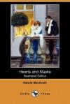 Hearts and Masks (Illustrated Edition) (Dodo Press) - Harold MacGrath