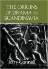 The Origins of Drama in Scandinavia - Terry Gunnell