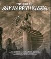 The Art of Ray Harryhausen - Ray Harryhausen, Peter Jackson, Tony Dalton