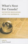 What's Next for Canada?: Securities Regulation After the Reference - Anita Anand