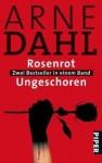 Rosenrot / Ungeschoren: Zwei Bestseller in einem Band - Arne Dahl, Wolfgang Butt