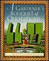 A Gardener's Bouquet of Quotations - Maria Polushkin Robbins