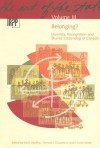 Belonging? Diversity, Recognition and Shared Citizenship in Canada: Belonging? Diversity, Recognition and Shared Citizenship in Canada - Keith G. Banting, Keith Banting, Thomas J. Courchene, Keith G. Banting