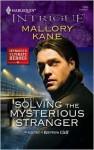Solving the Mysterious Stranger - Mallory Kane
