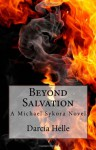 Beyond Salvation: A Michael Sykora Novel - Darcia Helle