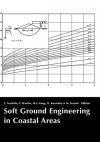 Soft Ground Engineering in Coastal Areas: Proceedings of the Nakase Memorial Symposium, Yokosuka, Japan, 28-29 November 2002 - Tsuchida, Minsoo Kang