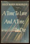 A Time to Love and a Time to Die - Erich Maria Remarque, Denver Lindley