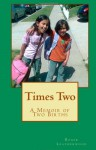 Times Two: A Memoir of Two Births - Roger Leatherwood