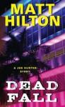 Dead Fall - Matt Hilton