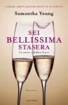 Sei bellissima stasera (Italian Edition) - Samantha Young