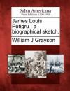 James Louis Petigru: A Biographical Sketch - William J. Grayson