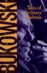 Tales of Ordinary Madness - Charles Bukowski, Gail Chiarrello