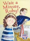 Wait a Minute, Ruby! - Mary Chapman, Nick Schon