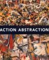 Action/Abstraction: Pollock, de Kooning, and American Art, 1940-1976 - Norman L. Kleeblatt, Maurice Berger, Debra Bricker Balken, Caroline A. Jones, Irving Sandler, Charlotte Eyerman, Douglas Dreishpoon, Morris Dickstein, Mark Godfrey