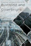 Rustblind and Silverbright - A Slipstream Anthology of Railway Stories - David Rix, John Howard