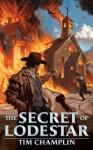 The Secret of Lodestar - Tim Champlin