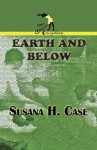 Earth and Below - Susana H. Case