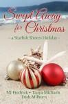 Swept Away for Christmas, a Starfish Shores Holiday - Trish Milburn, Tanya Michaels, M.J. Fredrick