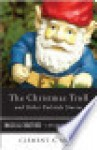 The Christmas Troll and Other Yuletide Stories: Magical Creatures, a Weiser Books Collection - Clement A. Miles, Varla Ventura