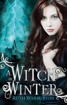 A Witch in Winter - Ruth Warburton