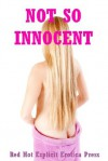 Not So Innocent: Five Explicit Erotica Stories - Sarah Blitz, Connie Hastings, Nycole Folk, Amy Dupont, Angela Ward