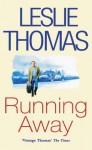 Running Away - Leslie Thomas
