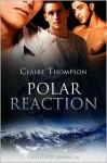 Polar Reaction - Claire Thompson