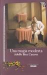 Una Magia Modesta - Adolfo Bioy Casares