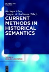 Current Methods in Historical Semantics - Kathryn Allan, Justyna A. Robinson