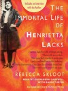 The Immortal Life of Henrietta Lacks - Rebecca Skloot, Cassandra Campbell, Bahni Turpin