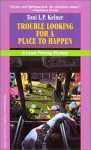 Trouble Looking for a Place to Happen - Toni L.P. Kelner