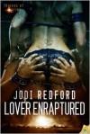 Lover Enraptured - Jodi Redford