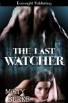 The Last Watcher - Misty Burke