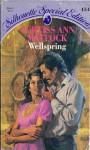 Wellspring (Silhouette Special Edition #454) - Curtiss Ann Matlock