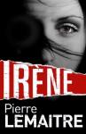 Irene - Pierre Lemaitre