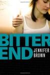 Bitter End - Jennifer Brown